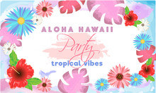 Aloha Hawaii Party Template Or Flyer Design Decorated With Tropical Leaves And Colorful Flowers.