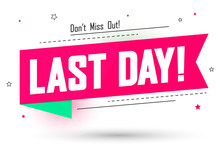 Last Day Tag, Sale Banner Design Template, Don't Miss Out, Vector Illustration