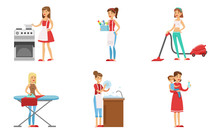 Women Cleaning Home And Doing Housework Set, Housewives Characters Washing Dishes, Ironing, Vacuuming, Caring For Baby Vector Illustration