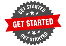 Get Started Sign. Get Started ...
