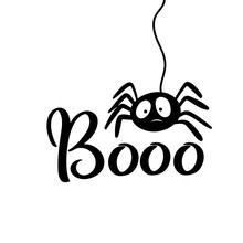 Spider And Boo Hand Drawn Text, Spooky Vector Doodle Illustration For Halloween Party Invitation, Trick And Treat Fabric, Scary Ghost Event Greeting Card, Poster, Banner. Cute Spider Saying Boo