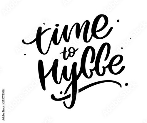 Poster Positive Typography Let's hygge. Inspirational quote for social media and cards. Danish word hygge means cozyness, relax and comfort. Black lettering isolated on white background
