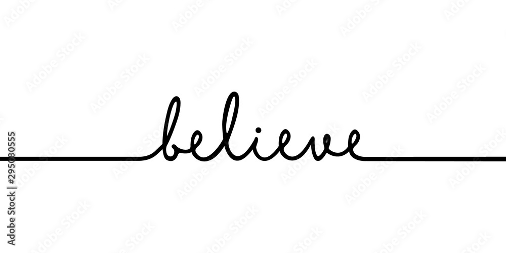 Fototapeta Believe - continuous one black line with word. Minimalistic drawing of phrase illustration