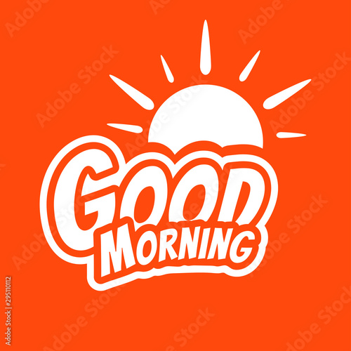 Valokuva Good Morning lettering text with the sun. Vector Illustration.