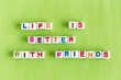 """canvas print picture - Quote """"Life is better with friends"""" made out of colorful beads"""