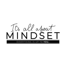 It Is All About Mindset Lettering Motivational Banner Vector Illustration. Handwritten Brush Lettering With Encouraging Meaning Typography For Print Or Use As Poster. Female T-shirt Design Concept