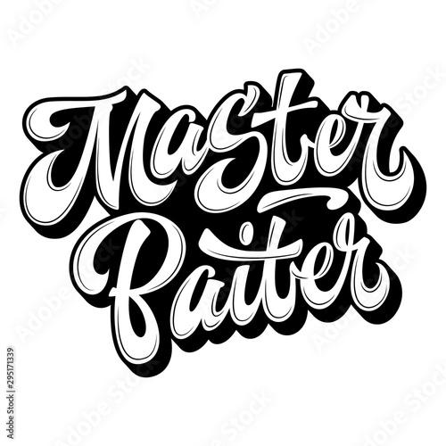 Master Baiter - hand drawn lettering logo phrase Wallpaper Mural
