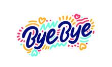 Bye Bye Lettering. Handwritten...