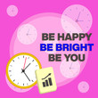 canvas print picture - Writing note showing Be Happy Be Bright Be You. Business concept for Selfconfidence good attitude enjoy cheerful Layout Wall Clock Notepad with Escalating Bar Graph Arrow