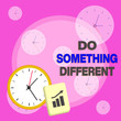 Leinwanddruck Bild - Writing note showing Do Something Different. Business concept for be unique Think outside of the box Have some fun Layout Wall Clock Notepad with Escalating Bar Graph Arrow