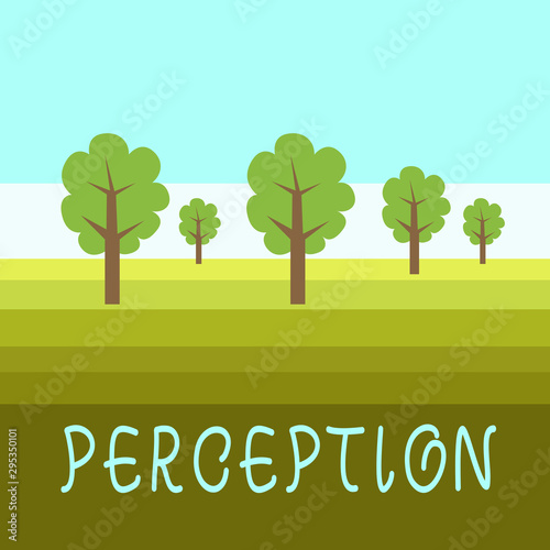Foto auf Gartenposter Licht blau Writing note showing Perception. Business concept for individuals organize and interpret their sensory impressions Outdoor Landscape Nature Wooded Area Verdant Grass Blue Unclouded Skies