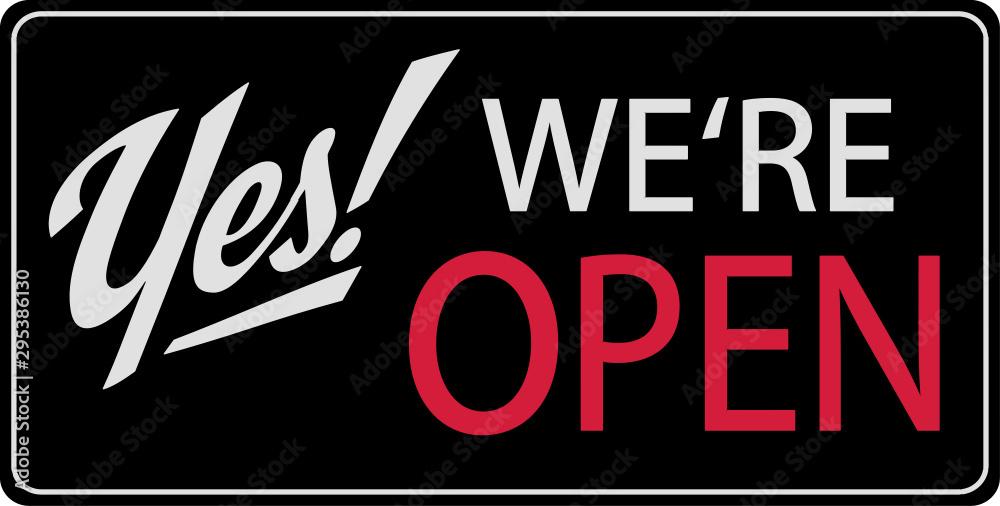Fototapeta Yes! We're open