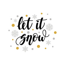Let It Snow. Handwritten Lettering Isolated On White Background. Vector Illustration For Greeting Cards, Posters And Much More.