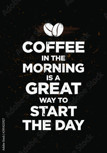 coffee in the morning great start motivation quotes vector grunge design
