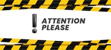 Attention Please Banner. Important Message, Danger Safety Ribbon And Importance Caution. Advertising Promotion Word, Danger Beware Warning Information Vector Illustration