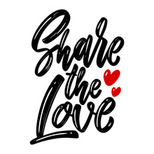 Share The Love. Lettering Phra...