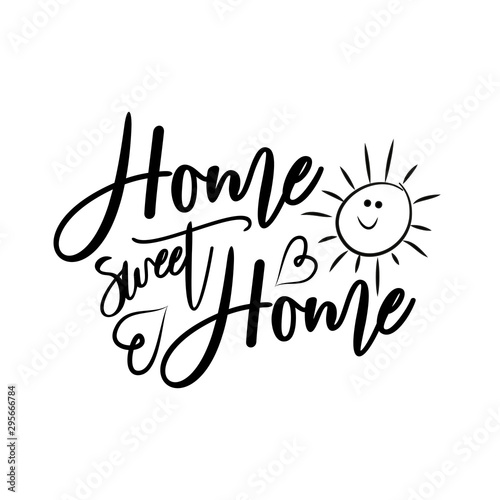 Poster Positive Typography Home sweet home-positive saying text, with cute smiley sun, and hearts. Perfect for posters, greeting cards, textiles, and gifts.