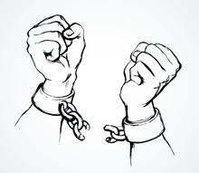 Hands Tearing Shackles. Vector Drawing