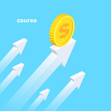 Isometric Vector Image On A Blue Background, Gold Coin On Upward Arrow, Exchange Rate And Course