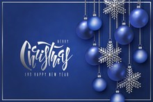 Merry Christmas Happy New Year Design, Lettering, Blue Ball Silver Snowflake