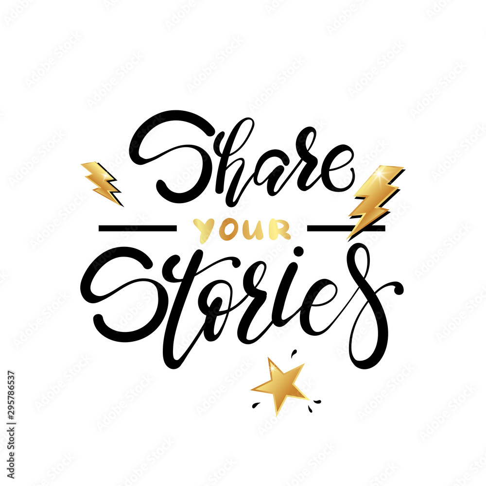 Fototapety, obrazy: Share your stories hand lettering poster with golden elements.