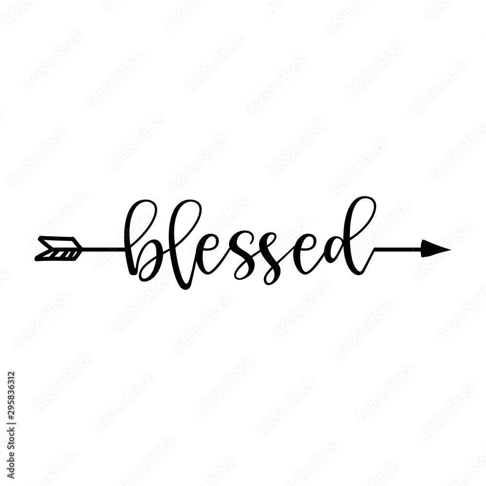 Fototapeta 'blessed' in boho arrow - lovely lettering calligraphy quote. Handwritten  tattoo, ink design or greeting card. Modern vector art.