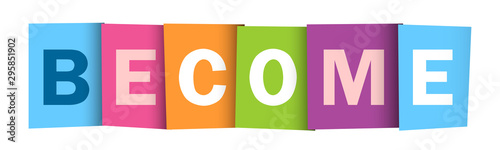 BECOME colorful vector typography banner Canvas Print