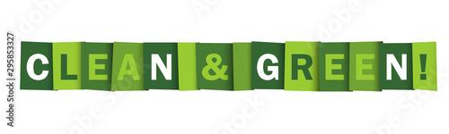 Fotografie, Obraz  CLEAN & GREEN! green vector typography banner