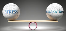 Stress And Relaxation In Balance - Pictured As Balanced Balls On Scale That Symbolize Harmony And Equity Between Stress And Relaxation That Is Good And Beneficial., 3d Illustration
