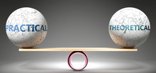 Practical And Theoretical In Balance - Pictured As Balanced Balls On Scale That Symbolize Harmony And Equity Between Practical And Theoretical That Is Good And Beneficial., 3d Illustration