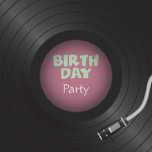 Retro Vinyl Disk. Gramophone Vinyl Record. Birthday Card