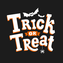 Trick Or Treat. Happy Halloween Poster, Greeting Card, Print Or Banner  With Hand Drawn Lettering, Bat And Spider.