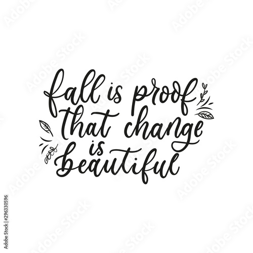 Fall is proof that change is beautiful, lettering on white background vector illustration. Postcard with inspirational lettering in black color. Positive message card