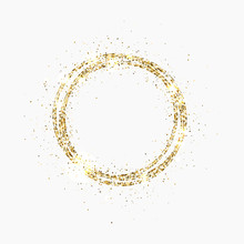 Glitter Gold Circle. Festive Gold Sparkle Frame With Space For Text. Bright Glittering Star Dust. Luxury Design For Christmas And Birthday Cards, Wedding Invitations, Posters, Web Banners. Vector