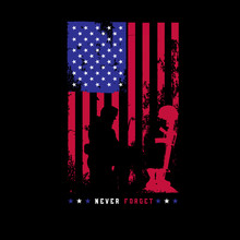 Never Forgotten Memorial Day Fallen Soldier Silhouette American Flag Freedom Fourth Of July September 11 4th Of July Independence Day 9/11 Helmet Boots Rifle