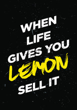 When Life Gives You Lemon Motivational Quotes Grunge Style Vector Design