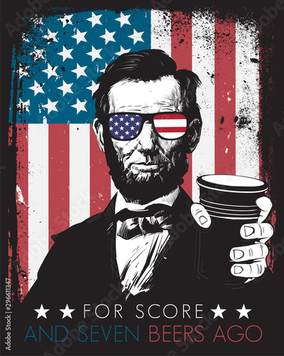 Fotomural Fourth of July Independence Day Abe Lincoln For Score and Seven Beers Ago Drinki
