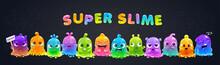 Super Slime Horizontal Banner. Funny Cute Cartoon Rainbow Slimy Characters.