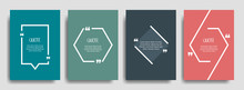 Quote Frames Blank Template Set. Blank Template For Your Text, Speech Quotes In An Empty Bubble. Vector Illustration