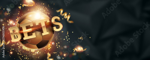 Fotografía Gold Lettering Bets against soccer ball and dark background