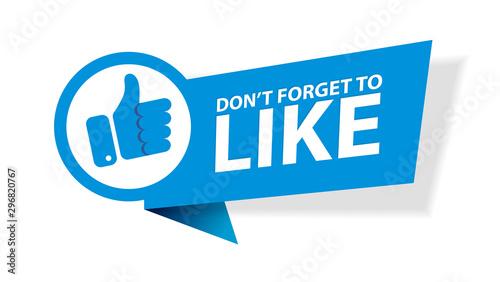 Fotografía Vector illustration Don't forget to Like button blue sign, flat modern label, Like logo