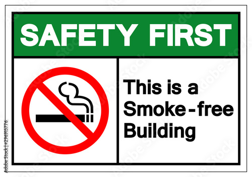 Photo Safety First This Is a Smoke - Free Building Symbol Sign, Vector Illustration, Isolated On White Background Label