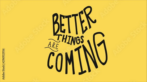 Fotografie, Obraz  Better things are coming word