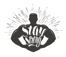 Stay Strong. Sport Inspiring W...