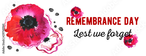 Remembrance day design concept. Poppy flowers and title Lest we forget. Hand drawn watercolor sketch illustration - 297149961