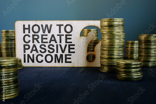 Fototapeta How to create passive income sign and coins. obraz