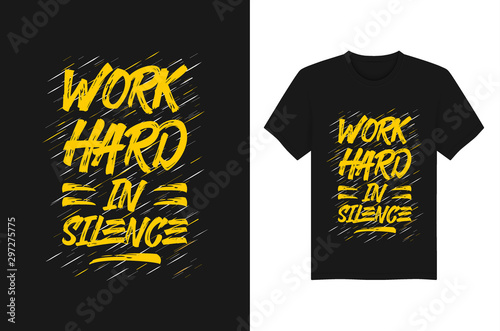 Work Hard In Silence Lettering Quotes Typography T-Shirt Design Vector Template
