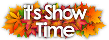 It's Show Time Word And Autumn Leaves Background