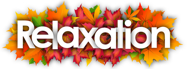 relaxation word and autumn leaves background