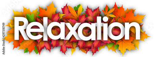 Fototapeta relaxation word and autumn leaves background